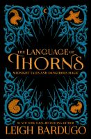 The-language-of-thorns-:-midnight-tales-and-dangerous-magic