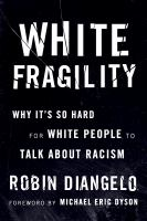 White-fragility-:-why-it's-so-hard-to-talk-to-white-people-about-racism