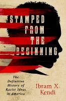 Stamped-from-the-beginning-:-the-definitive-history-of-racist-ideas-in-America