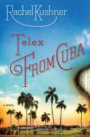 Book Jacket for: Telex from Cuba : a novel