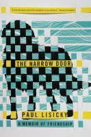 Book Jacket for: The narrow door : a memoir of friendship