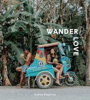 Book Jacket for: Wander love : lessons, tips and inspiration from a solo traveller